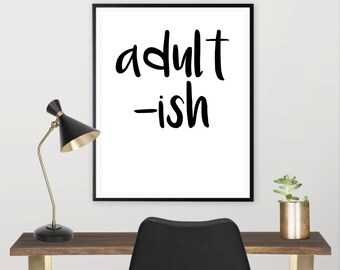adult-ish, funny quote prints, i cant adult today, adulting is hard, funny typography, printable art, digital download, dorm wall art