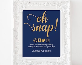 Oh Snap Wedding Sign - Navy Blue and Gold Wedding Sign - Wedding Reception Sign - Hashtag Sign - Downloadable wedding #WDH314_1