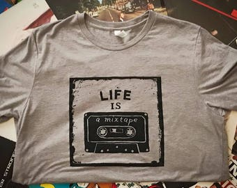 Life is a Mixtape Screen Printed T-Shirt