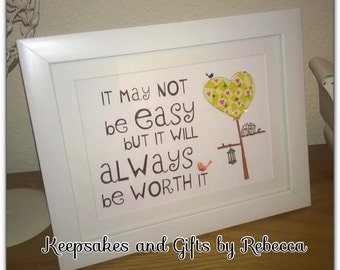 """May not be easy but will always be worth it framed print 8"""" x 6"""""""