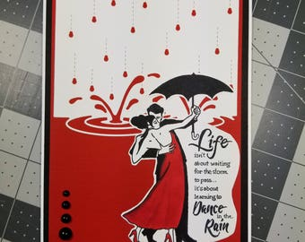 Handmade greeting card, sentiment, all occasions, life quote, dancing in the rain.