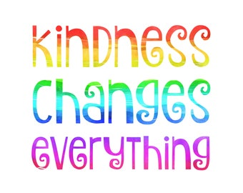 Kindness changes everything, positive quote, positivity, digital download