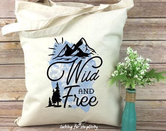 Wild and Free w/ Mountains and Trees Tote Bag