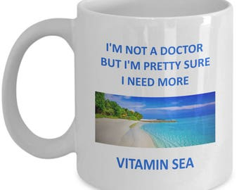 Unique Funny Coffee Mug Gift for Beach and Ocean Lovers - I Need More Vitamin Sea