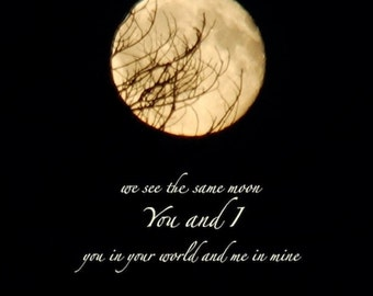 We see the same moon, Moon photo quote, night sky, print with quotation, full moon art, friendship quote, missing you