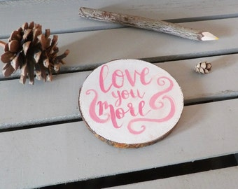 Hand Lettered Love You More Sign - Pink Love You More Painting - Love You More Gift - Hand Lettered Signs - Alzheimer's Awareness