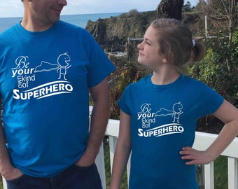 Super hero Shirt Be Your Own Kind Of Superhero Matching Father Daughter tees, Birthday Gift, Dad superhero party T shirt, Fathers Day Gift
