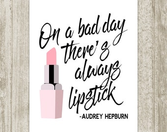Makeup Printable, Audrey Hepburn Quote On A Bad Day There's Always Lipstick, Pink Black White Handwritten Poster 8x10 11x14 Instant Download