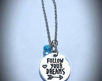 Follow your dreams necklace