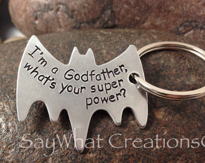 "Superhero Key Chain ""I'm a godfather, what's your super power"" Batman key chain"