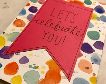 Let's Celebrate You - Watercolor Card