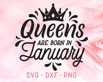Queens Are Born In January SVG, Birthday Month, Queens Are Born SVG, Monthly Birthday SVG, Birth Monthly Baby, Cutting Files, Svg Designs