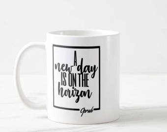 A new day is on the horizon mug