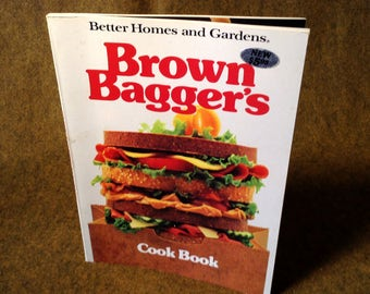 Vintage Publication Brown Bagger's Cook Book - From Better Homes and Gardens - 1985 - First Edition - First Printing