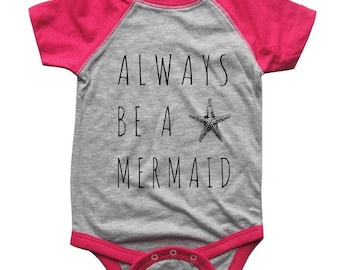 Always be a Mermaid BABY Bodysuit Raglan one piece shirt creeper Baseball jersey screenprint