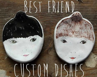 Custom Small Best Friend Face Dishes. Bespoke/Personalised. Great unique/quirky gift. BF, Friend, Sister.