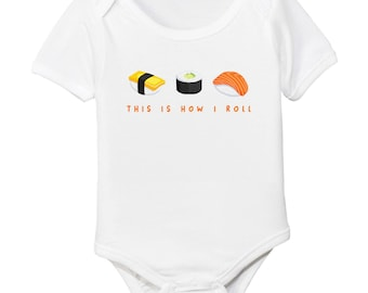 This is How I Roll Sushi Rolls Foodie Baby Organic Cotton Bodysuit