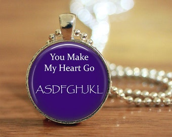 You Make My Heart Go ASDFGHJKL Pendant