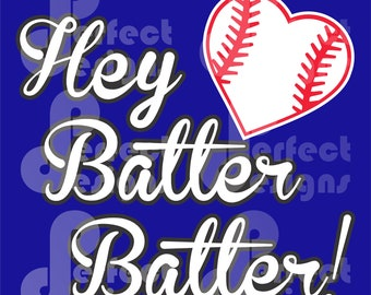 Hey Batter Batter Baseball Softball Mom Player Graphic Design Art Cuttable Silhouette Cricut Cameo Scan N Cut File - eps dxf svg jpg jpeg