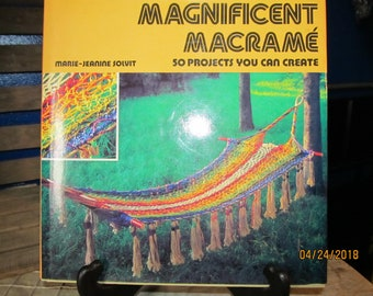 """Vintage """"Magnificent Macrame-50 Projects You Can Create"""" Hard Cover Craft Book Marie Jeanine Solvit How To Instruction Book"""