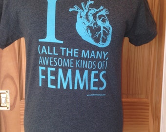 Turquoise/GreyI [heart] All the Many Awesome Kinds of Femmes heavy weight cotton tee