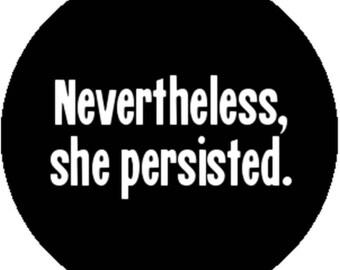 New Black Handmade 1 Inch 25mm Black Fashion Badge Button Pin Nevertheless She Persisted Elizabeth Warren Anti Donald Trump Feminist
