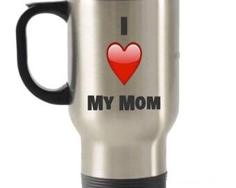 I Love My Mom  Stainless Steel Travel Insulated Tumblers Mug