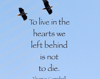 Campbell, Thomas: To live in the hearts we have left behind is not to die