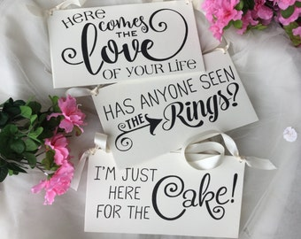 Wedding Ring Bearer sign set of 3,  alternatives, here comes the love of your life,...here  for the cake, ....seen the rings?
