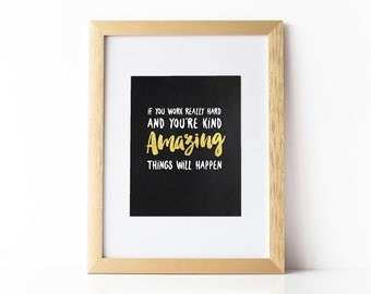 Amazing Things Will  Happen Quote Art Print, Inspirational, Wall Art, Decor, Motivational print, Office, Dorm decor - Instant Download