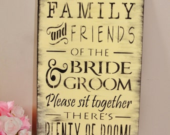 Wedding Sign, Family and friends of the bride and groom please sit together there's plenty of room open seating, wood, rustic vintage decor