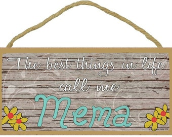 """The Best Things In Life Call Me Mema Loving Grandmother Sign Plaque 5""""x10"""""""