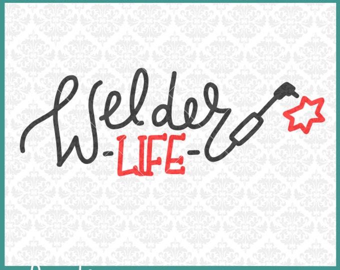 CLN0314 Welder Life Welders Gun Welding Hood Handlettered SVG DXF Ai Eps PNG Vector Instant Download Commercial Cut File Cricut Silhouette