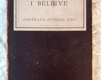 1920s What I Believe by Bertrand Russell