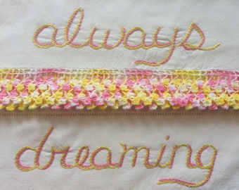 Always Dreaming, Pillowcases, Hand embroidered,  Summer house, Cottage, Cabin, Dreaming, Bohemian, Pink lemonade, Girlfriend gift