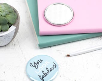 pocket mirror - mirror - you look fabulous! - Hand Mirror - Stocking Filler - Gifts - Fun Gift - Gifts for her - gift for women