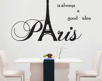 Paris is always a good idea wall decal sticker wallart quote