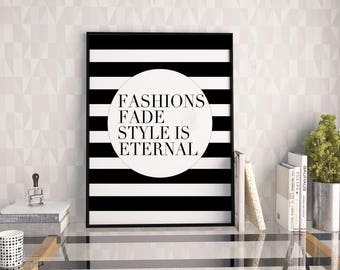 Fashion Fade Style Is Eternal,Fashionista, Fashion Wall Art,Fashion Illustration,Modern Decor,Modern Art,Fabulous,Girls Room Decor,Chic Art