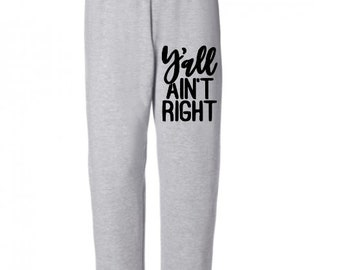 Ya'll Ain't Right Funny Sweatpants Lounge Pajama Comfortable Comfy Unisex Mens Womens Clothes Jenuine Crafts