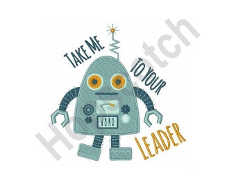 Take Me To Leader - Machine Embroidery Design, Alien Robot