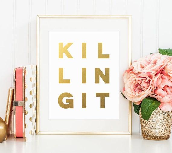 Gold Letter Print KILLINGIT