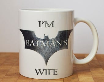I'm Batman's Wife Mug, Batman Mug, Personalised Mug, Gift for Her