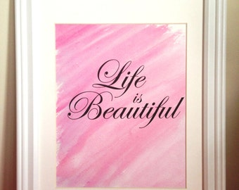 Life is Beautiful Watercolor Print - 8x10