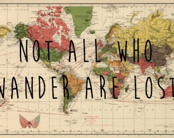 Not All Who Wander Are Lost - Art Print