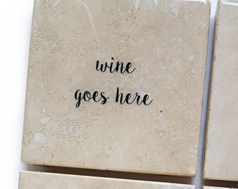 Wine Goes Here Stone Coaster (Boozy Drink Gift) Stocking Stuffer