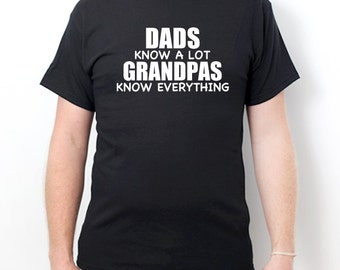 Dads Know A Lot Grandpas Know Everything T-shirt Funny Dad Humor T-shirt Daddy Father Tee Papa Grandpa Grand Dad Shirt