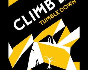 Climb Up: Tumble Down