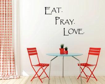 Eat. Pray. Love. Vinyl Decal - Kitchen Vinyl Wall Art Decal, Dining Room Decor, Home Decor, Kitchen Vinyl, Eat, Pray, Love, Letters 32.25x23