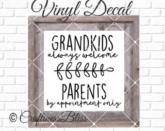 DIY Grandkids Always Welcome Parents By Appointment Only Vinyl Decal ~ Glass Block ~ Car Decal ~ Mirror ~ Ceramic Tile ~ Computer