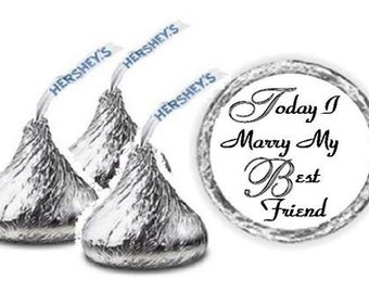 108 Wedding Hershey Kiss ~ Today I Marry My Best Friend ~ Candy Label Wrapper Favors Stickers